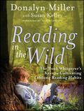 Reading in the Wild : The Book Whisperer's Keys to Cultivating Forever Readers