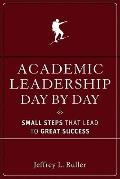 Academic Leadership : Small Steps That Lead to Great Success