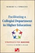 Facilitating a Collegial Department in Higher Education : Strategies for Success