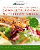 American Dietetic Association Complete Food and Nutrition Guide, Revised and Updated 4th Edi...