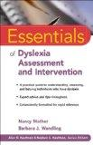 Essentials of Dyslexia Assessment and Intervention (Essentials of Psychological Assessment)