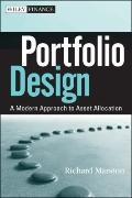 Portfolio Design: A Modern Approach to Asset Allocation (Wiley Finance)