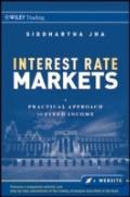 Interest Rate Markets + Web site: A Practical Approach to Fixed Income (Wiley Trading)