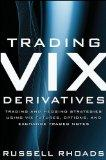 Trading VIX Derivatives: Trading and Hedging Strategies Using VIX Futures, Options, and Exch...