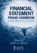 Financial Statement Fraud Casebook : Baking the Ledgers and Cooking the Books