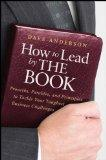 How to Lead by The Book: Proverbs, Parables, and Principles to Tackle Your Toughest Business...