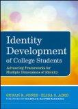 Identity Development of College Students: Advancing Frameworks for Multiple Dimensions of Id...