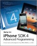 Advanced iOS 4 Programming : Developing Mobile Applications for Apple, iPhone, iPad, and iPo...