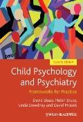 Child Psychology and Psychiatry : Frameworks for Practice
