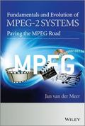 MPEG-2 Systems in Perspective - Its History, Fundamentals and Evolution