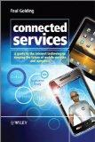 Connected Services: A Guide to the Internet Technologies Shaping the Future of Mobile Servic...