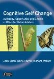 Cognitive Self Change: Authority, Opportunity and Choice in Offender Rehabilitation (Wiley S...
