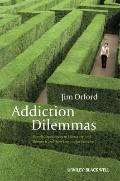 Addiction Dilemmas : Family Experiences in Literature and Research and Their Lessons for Pra...