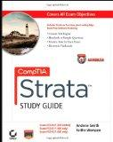 CompTIA Strata Study Guide Authorized Courseware: Exams FC0-U41, FC0-U11, and FC0-U21