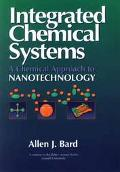 Integrated Chemical Systems A Chemical Approach to Nanotechnology