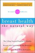 Breast Health the Natural Way (Women's Natural Health)