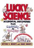Lucky Science Accidental Discoveries from Gravity to Velcro, With Experiments