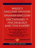 Wiley's English-Spanish, Spanish-English Dictionary of Psychology and Psychiatry