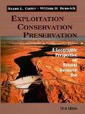 Exploitation, Conservation, Preservation A Geographic Perspective on Natural Resource Use