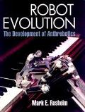 Robot Evolution The Development of Anthrobotics
