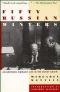 Fifty Russian Winters An American Woman's Life in the Soviet Union