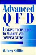 Advanced Qfd Linking Technology to Market and Company Needs