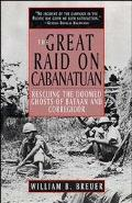 Great Raid on Cabanatuan Rescuing the Doomed Ghosts of Bataan and Corregidor