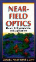 Near-Field Optics Theory, Instrumentation, and Applications
