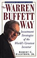 Warren Buffett Way Investment Strategies of the World's Greatest Investor