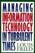 Managing Information Technology in Turbulent Times