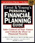 Ernst & Young's Personal Financial Planning Guide Take Control of Your Future and Unlock the...