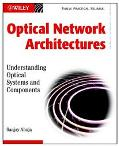 Optical Network Architectures Understanding Optical Systems and Components