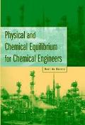 Physical and Chemical Equilibrium for Chemical Engineers