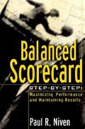 Balanced Scorecard Step-By-Step Maximizing Performance and Maintaining Results
