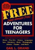 Free Adventures for Teenagers: Your Guide to the Top Low Cost Year-Round Programs and Intern...