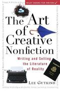 Art of Creative Nonfiction Writing and Selling the Literature of Reality