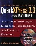 Professional's Guide to QuarkXPress 3.3 for the MacIntosh: The Essential SourceBook for Desi...