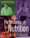 High-Performance Nutrition The Total Eating Plan to Maximize Your Workout