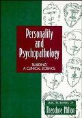 Personality and Psychopathology Building a Clinical Science  Selected Papers of Theodore Millon