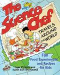 Science Chef Travels Around the World Fun Food Experiments and Recipes for Kids