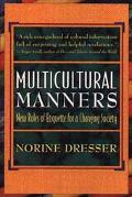 Multicultural Manners New Rules of Etiquette for a Changing Society