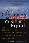 All Consumers Are Not Created Equal The Differential Marketing Strategy for Brand Loyalty an...