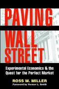 Paving Wall Street Experimental Economics & the Quest for the Perfect Market
