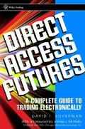 Direct Access Futures A Complete Guide to Trading Electronically