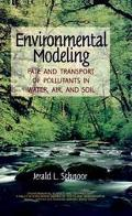 Environmental Modeling Fate and Transport of Pollutants in Water, Air, and Soil