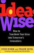 Ideawise How to Transform Your Ideas into Tomorrow's Innovations