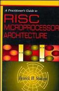 Practitioner's Guide to Risc Microprocessor Architecture