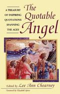 Quotable Angel A Treasury of Inspiring Quotations Spanning the Ages