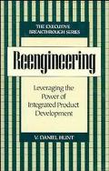 Reengineering Leveraging the Power of Integrated Product Development