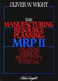 Manufacturing Resource Planning Mrp II Unlocking America's Productivity Potential